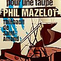 062.thiebault de saint amand.phil mazelot t2.requiem pour une taupe