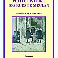 Petite histoire des rues de meulan de madeleine arnold-tétard