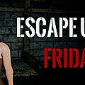 Test du jeu escape until friday - jeu video giga france