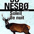 Soleil de nuit; jo nesbø: un voyage intime au fin fond du finmark