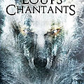 Les loups chantants, d'aurélie wellenstein