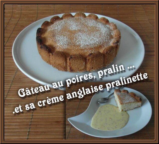 Gâteau au poires, pralin et sa crème anglaise pralinette
