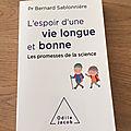 J'ai lu l'espoir d'une vie longue et bonne du pr bernard sablonnière (editions odile jacob)