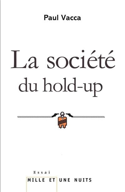 Paul Vacca - La société du hold-up