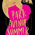 Renée rosen : park avenue summer