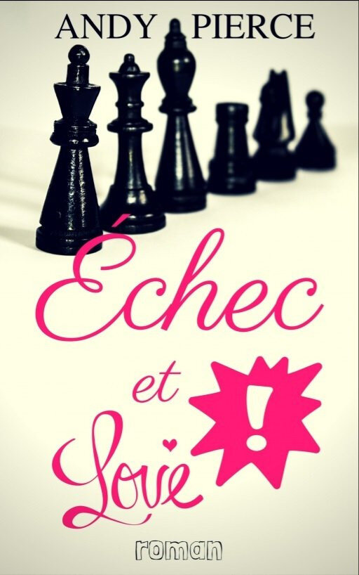"""Echec et love"" d'Andy Pierce"