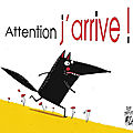 Attention j'arrive !