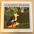 Le renard argenté, gaia volpicelli, collection conte-moi la nature, éditions gründ