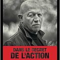 dans le secret de l action