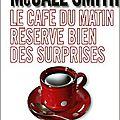 Le café du matin réserve bien des surprises; alexander mccall smith, 2015