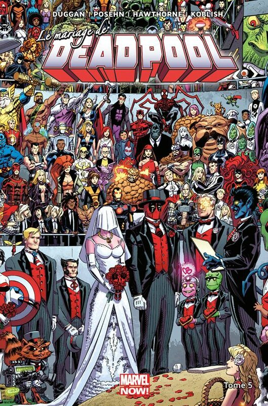 marvel now deadpool 5 le mariage de deadpool