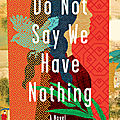 Do not say we have nothing (madeleine thien)