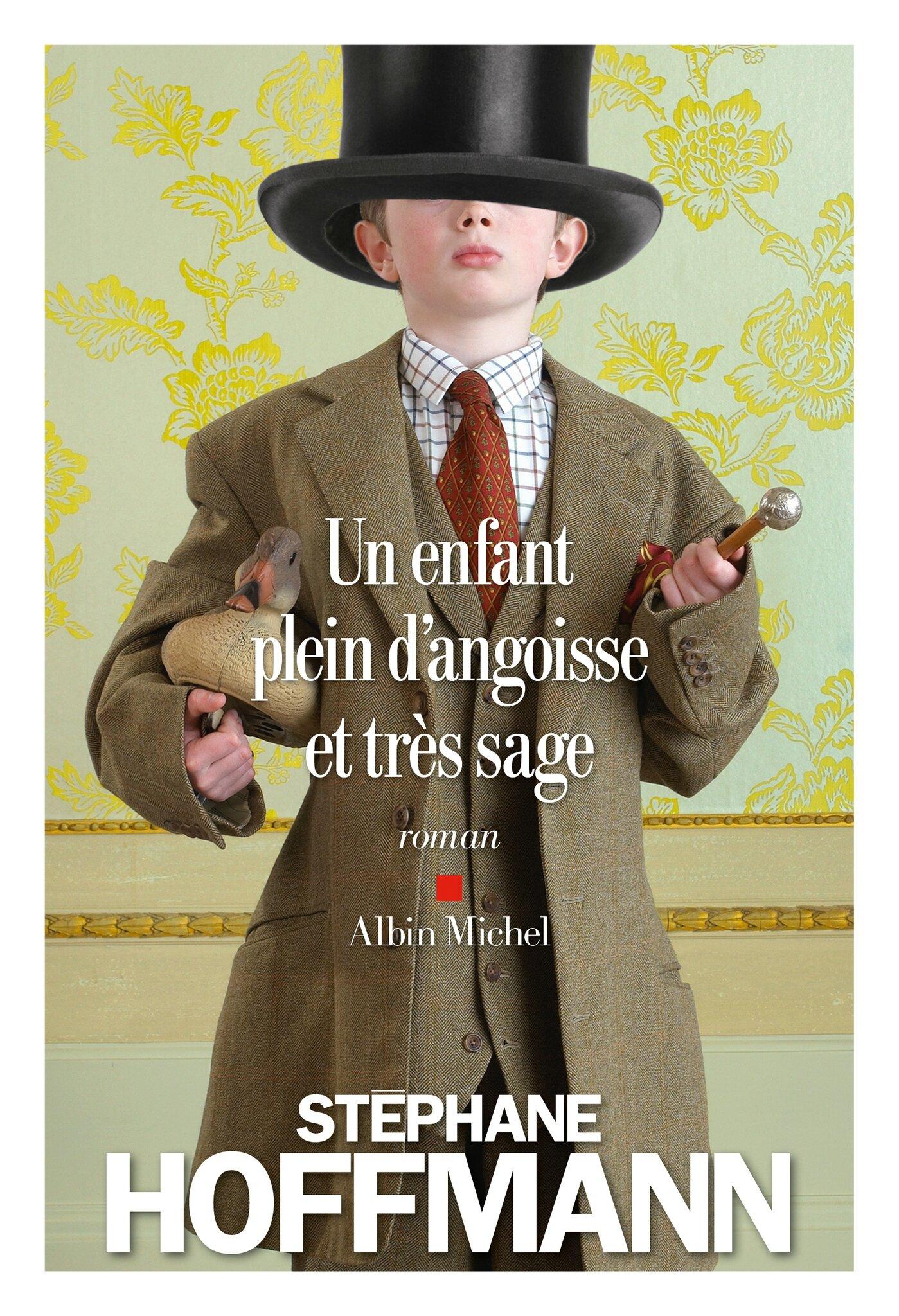 Un enfant plein d'angoisse et très sage, Stéphane Hoffmann