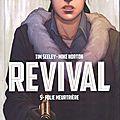 Revival - l'intégrale - volume 5: folie meurtrière - par tim seeley et mike norton