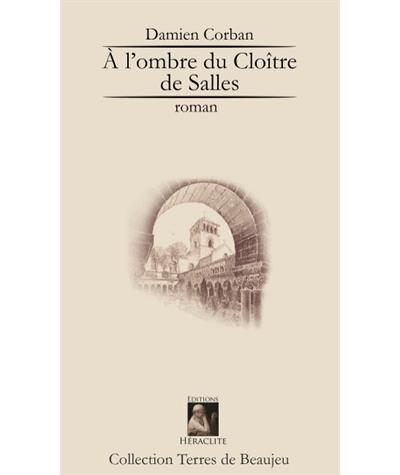 """""""A l'ombre du cloître de Salles"""" de Damien Corban aux Éditions Héraclite"""