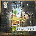 C'est l'histoire du soir... #63 - jules et le monde d'harmonia {la découverte}