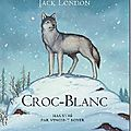 Croc-blanc - j. london et v. boyer