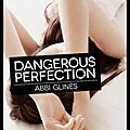 Dangerous perfection - abbi glines - editions jean claude lattès