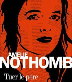 tuer-le-pere-amelie-nothomb_94614_w250