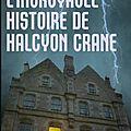 L'incroyable histoire d'halcyon crane
