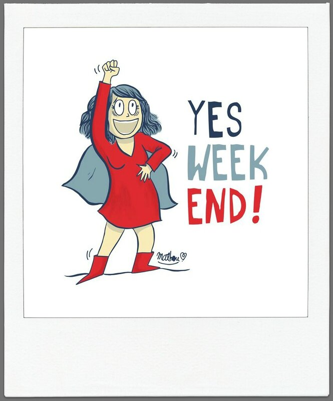 yes, week end