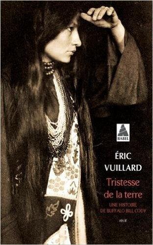 [Chronique Roman] Tristesse de la terre : Une histoire de Buffalo Bill Cody d'Eric Vuillard