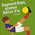 Raymond kopa, premier ballon d'or