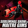 subliminal show by maitre gims