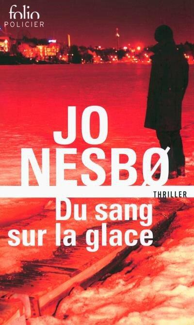 du sang sur la glace de Jo Nesbo