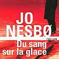 du sang sur la glace de Jo Nesbo