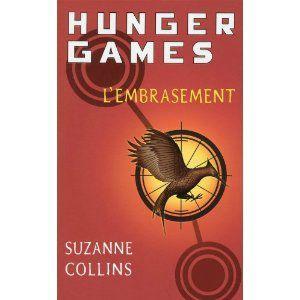 Hunger games t2 L'embrasement Suzanne Collins Lectures de Liliba