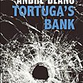 Tortuga's bank - andré blanc
