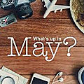 What's up in may ?