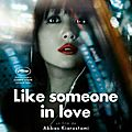 Like someone in love, d'abbas kiarostami