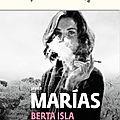 Berta isla: le retour du virtuose javier marias dans un ulysse et pénélope des temps modernes