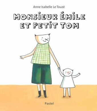 MONSIEUR ÉMILE ET PETIT TOM