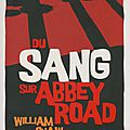 Shaw william / du sang sur abbey road.
