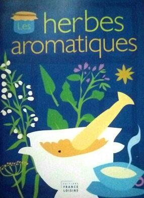 Les herbes aromatiques, du jardin à l'assiette