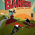 Tv: banshee saisons 1 et 2, à partir du 3 juillet sur canal+