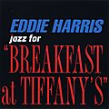 Eddie Harris - 1961 - Jazz for Breakfast at Tiffany's (Vee Jay)