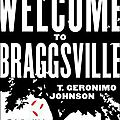 Welcome to braggsville (t. geronimo johnson)
