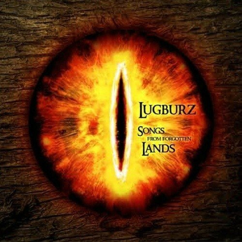 Lugburz - 2010 - Songs From The Forgotten Land 1 Front