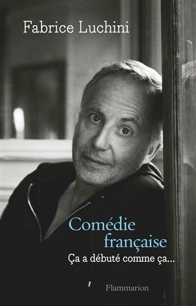 COMEDIE FRANCAISE - FABRICE LUCHINI - EDITIONS FLAMMARION - AP